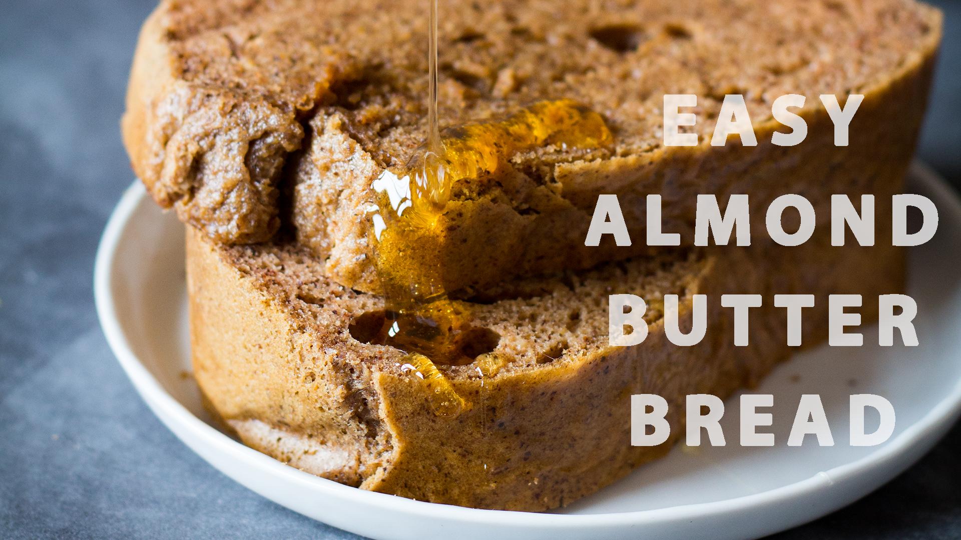 Easy Almond Butter Bread