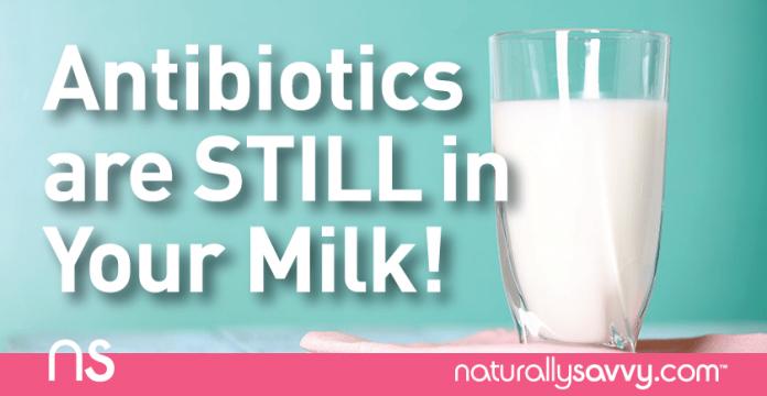 Antibiotics Are STILL in Your Milk!
