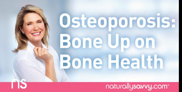 Osteoporosis: Bone up on Bone Health
