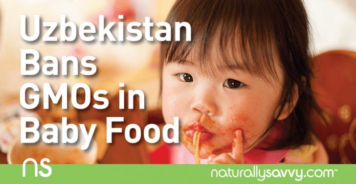 Uzbekistan Bans GMOs in Baby Food