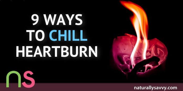 9 Ways to Chill Heartburn