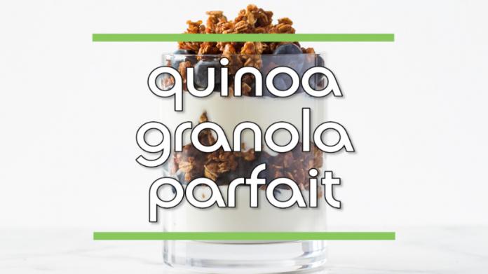 Quinoa Granola Parfait