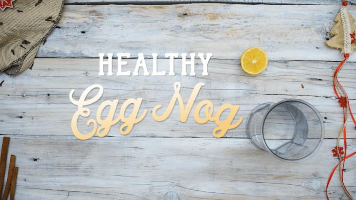 Healthy Egg Nog Recipe